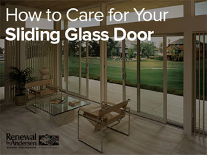How to Care for Your Sliding Glass Door